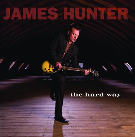 JAMES HUNTER - The Hard Way - Zortam Music