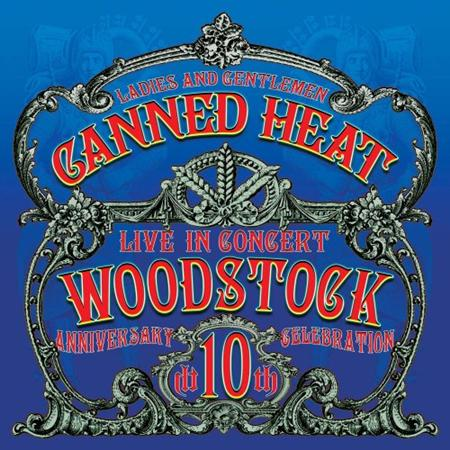 Canned Heat - Live In Concert Woodstock 10th Anniversary Celebration - Zortam Music