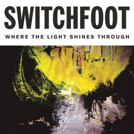 Switchfoot - Where The Light Shines Through (Deluxe Edition) - Zortam Music