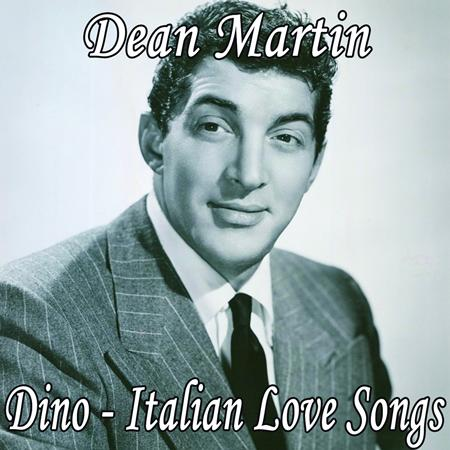 DEAN MARTIN - Dino - Italian Love Songs - Zortam Music