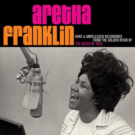 Aretha Franklin - Rare & Unreleased Recordings From The Golden Reign Of The Queen Of Soul [disc 1] - Zortam Music