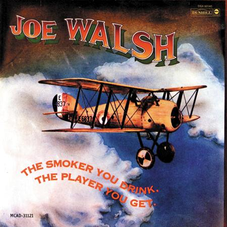 Joe Walsh - Joe Walsh - The Smoker You Drink, The Player You Get - Zortam Music