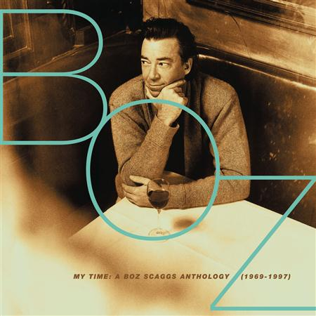Boz Scaggs - My Time: The Anthology (1969-1997) (2 of 2) - Zortam Music