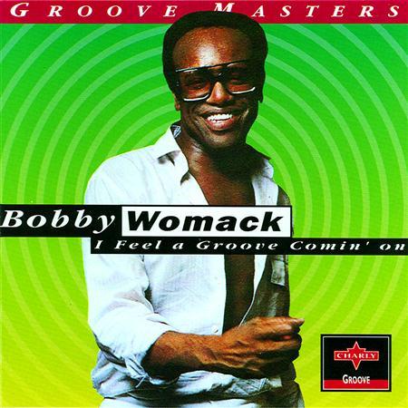 Bobby Womack - I Feel A Groove Comin
