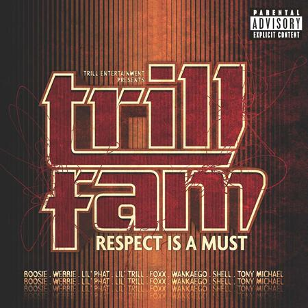 Various Artists - Trill Entertainment Presents: Trill Fam - Respect Is A Must - Zortam Music