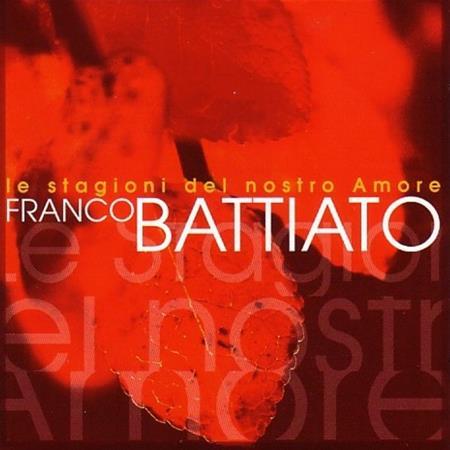 Franco Battiato - Le Stagioni del Nostro Amore  CD 1 - Zortam Music