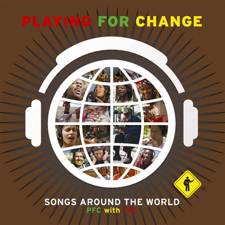 Playing For Change - Songs Around The World - Pfc With Tfc - Zortam Music