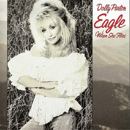 DOLLY PARTON - Eagle When She Flies[1] Lyrics - Zortam Music
