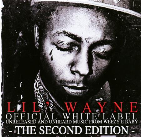 Lil Wayne - Official White Label: The Second Edition - Zortam Music