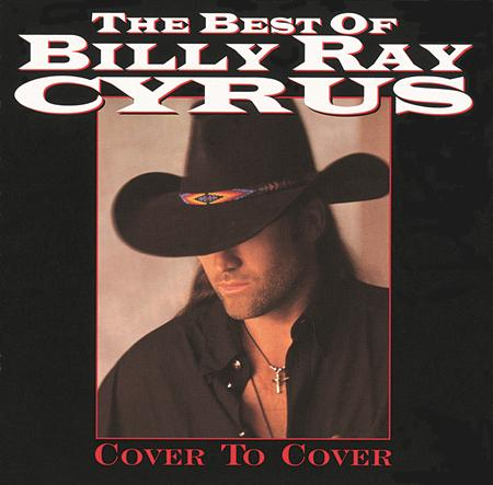 BILLY RAY CYRUS - The Best Of Billy Ray Cyrus - Cover To Cover - Zortam Music