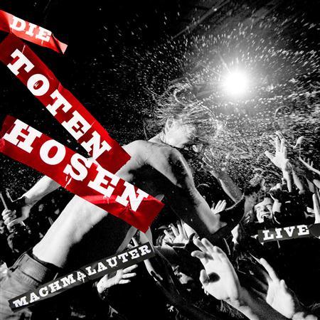 Die Toten Hosen - Machmalauter: Die Toten Hosen - Live! - Zortam Music