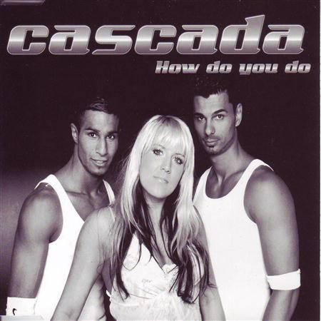 cascada - How Do You Do (CDM) - Zortam Music