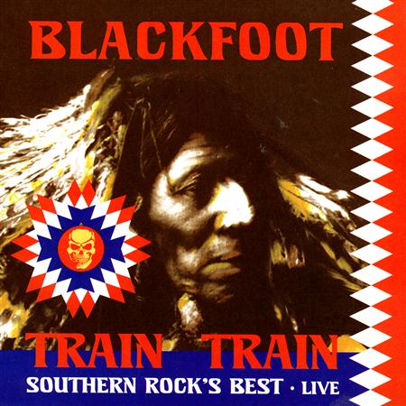 Blackfoot - Train Train Southern Rock