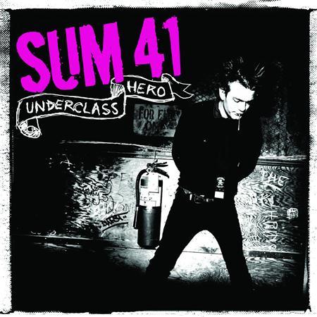 Sum 41 - Underclass Hero/Fat Lip/We
