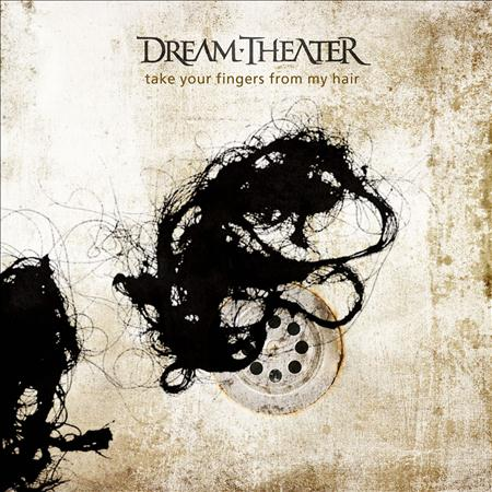 Dream Theater - Take Your Fingers From My Hair - Zortam Music