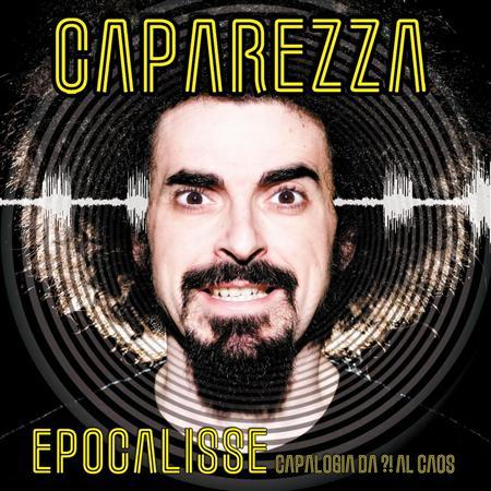 Caparezza - Epocalisse Capalogia Da ?! Al Caos - Zortam Music