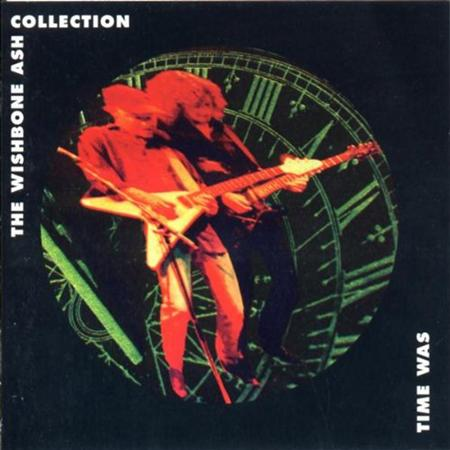 Wishbone Ash - Time Was The Wishbone Ash Collection [disc 1] - Zortam Music