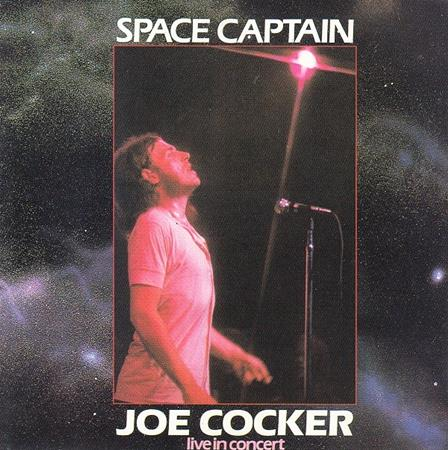 Joe Cocker - Space Captain: Live in Concert - Lyrics2You