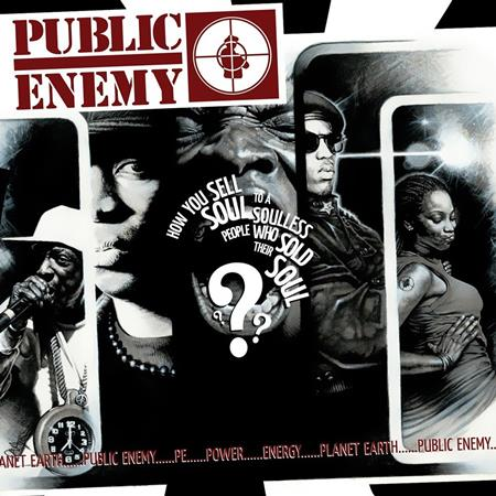 Public Enemy - How You Sell Soul to a Soulless People Who Sol - Zortam Music