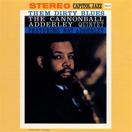 Cannonball Adderley - J103.Them Dirty Blues / The Cannonball Adderley Quintet - Zortam Music