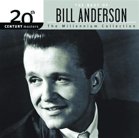 Bill Anderson - 20th Century Masters The Millennium Collection - The Best Of Bill Anderson - Zortam Music