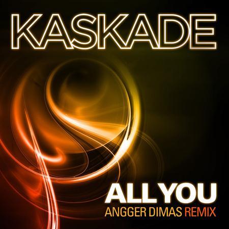 Kaskade - All You - Zortam Music