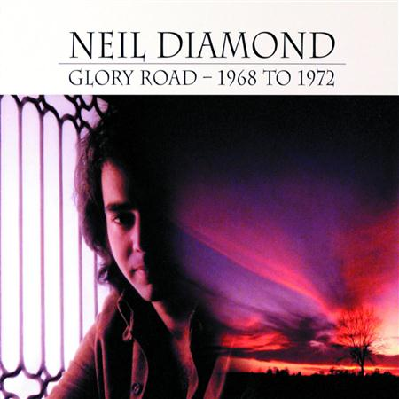 Neil Diamond - Glory Road 1968 To 1972 [disc 1] - Zortam Music