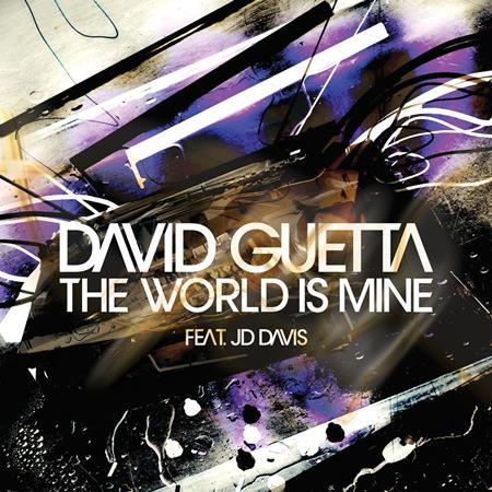 David Guetta - The World Is Mine (feat. JD Davis) - Zortam Music