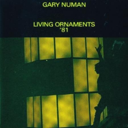 Gary Numan - Living Ornaments