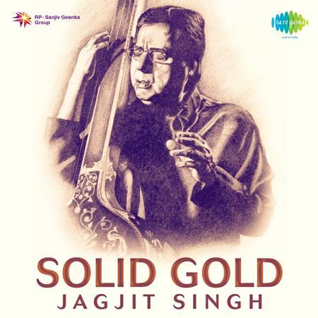 Jagjit Singh - Solid Gold Jagjit Singh - Zortam Music