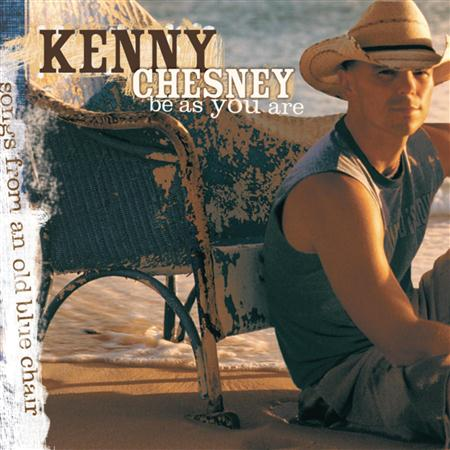 KENNY CHESNEY - Be As You Are: Songs From an O - Zortam Music