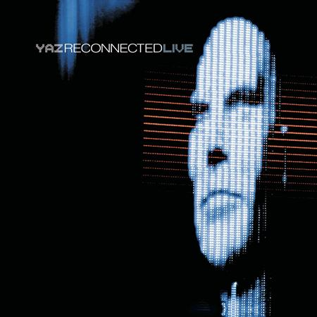 Yazoo - Reconnected Live [disc 1] - Zortam Music