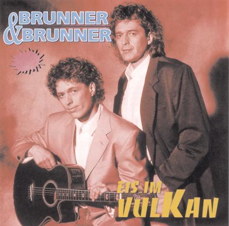 Brunner & Brunner - Brunner & Brunner - Eis Im Vulkan - Zortam Music