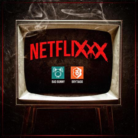 Brytiago & Bad Bunny - Netflixxx Lyrics - Zortam Music
