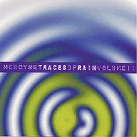 MERCYME - Traces of Rain Volume II - Zortam Music