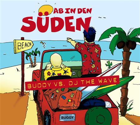 Buddy Vs. Dj The Wave - Ab In Den S|den [Single] - Zortam Music