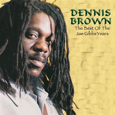 Dennis Brown - The Best Of The Joe Gibbs Years - Zortam Music