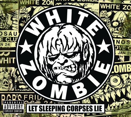 White Zombie - Let Sleeping Corpses Lie [disc 4] - Zortam Music