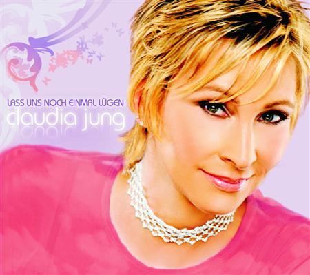 Claudia Jung - Lass Uns Noch Einmal L|gen - Zortam Music