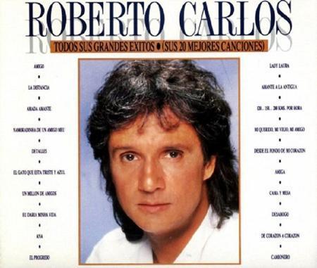 Roberto Carlos - Todos Sus Grandes Ixitos Sus 20 Mejores Canciones - Zortam Music