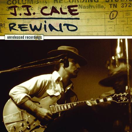 J.J. Cale - Rewind . - Zortam Music