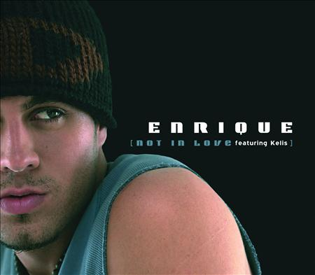 Enrique Iglesias - Not In Love (Single) - Zortam Music
