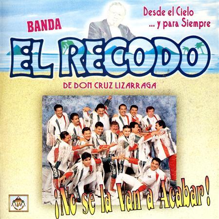 banda el recodo - Desde El Cielo €¦y Para Siempre - Zortam Music