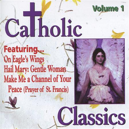 Various Artists - Catholic Classics, Vol. 1 - Zortam Music