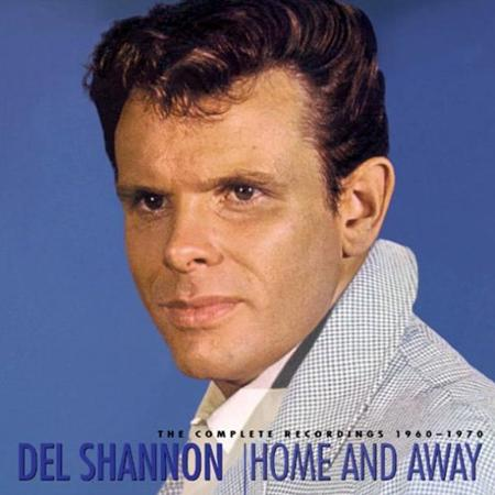 DEL SHANNON - Home And Away - Complete 1960-1970 [Disc 5] - Zortam Music