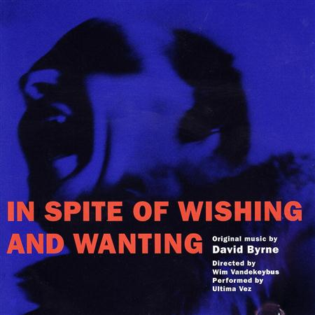 David Byrne - In Spite Of Wishing And Wanting - Zortam Music