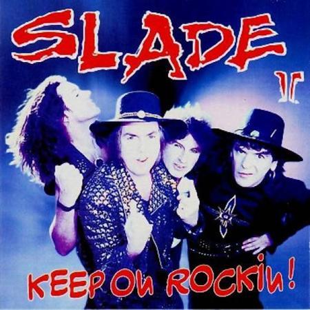SLADE - Keep On Rockin