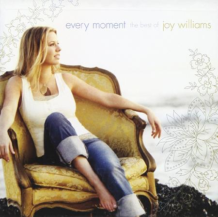 Joy Williams - Every Moment: The Best of Joy Williams - Lyrics2You