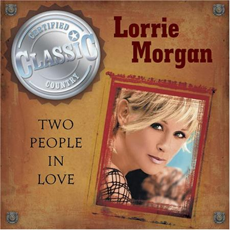 LORRIE MORGAN - Two People In Love - Zortam Music
