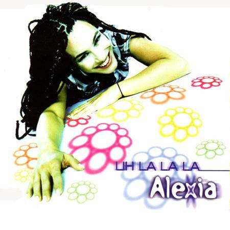 Alexia - Uh La La La (radio mix) Lyrics - Zortam Music